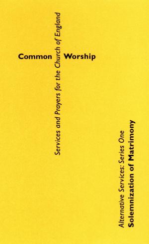Common Worship: Alternative Services Series One: Solemnization of Matrimony