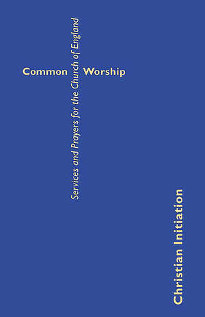 Common Worship: Christian Initiation