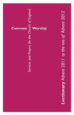 Common Worship Lectionary Advent 2011 to Advent 2012