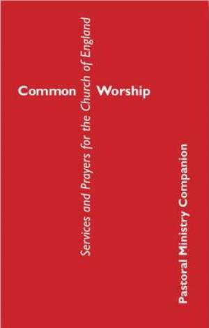 Common Worship: Pastoral Ministry Companion