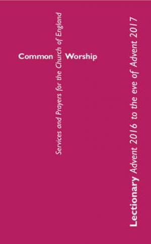 Common Worship Lectionary Advent 2016 to the Eve of Advent 2017