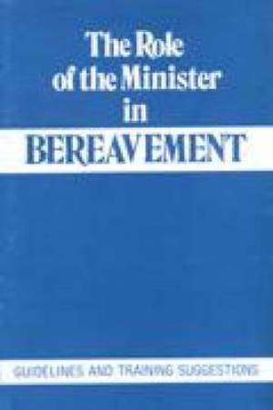 The Role of the Minister in Bereavement