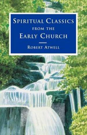 Spiritual Classics of the Early Church