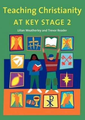 Teaching Christianity at Key Stage 2