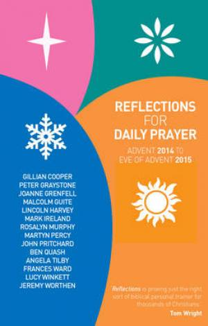 Reflections for Daily Prayer Advent 2014 to Christ the King 2015
