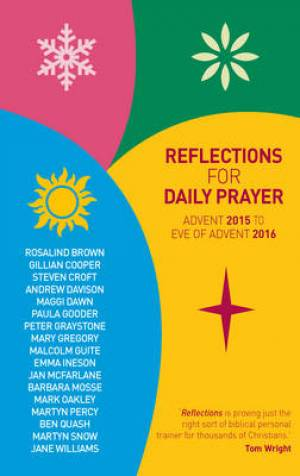 Reflections for Daily Prayer Advent 2015 to Advent 2016