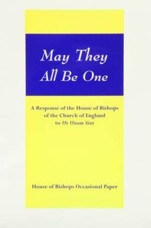 "May They All Be One: A Response of the House of Bishops to ""Ut Unum Sint"""