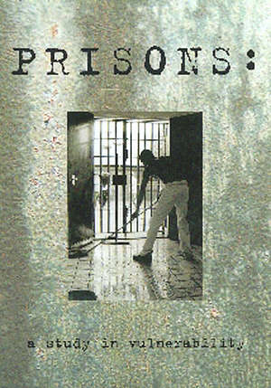 Prisons: A Study in Vulnerability