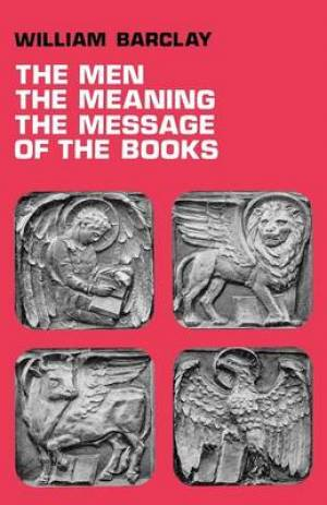 The Men, the Meaning, the Message of the Books