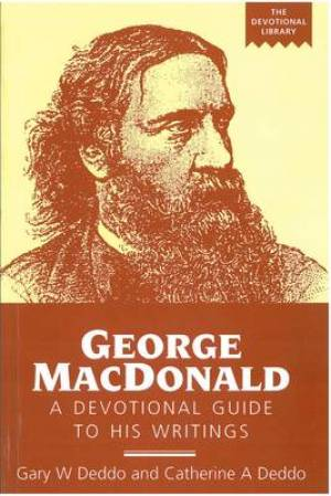 George MacDonald: A Devotional Guide to His Writings