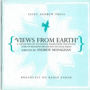 Views from Earth: A Collection of Occasional Poems from Twenty-One Years of Religious Broadcasts on Local Radio