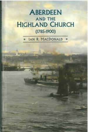 Aberdeen and the Highland Church (1785-1900)