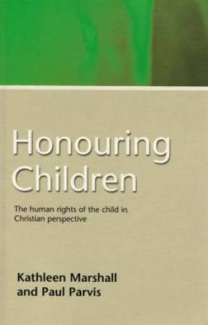 Honouring Children: The Human Rights of the Child in Christian Perspective