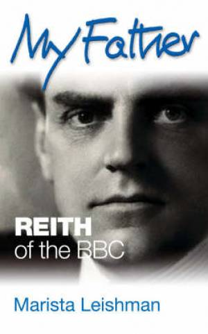 My Father Reith Of The Bbc Hb