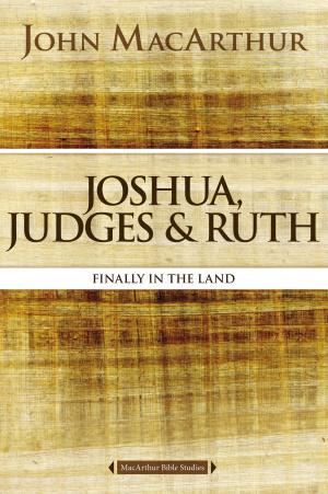 Joshua, Judges, and Ruth