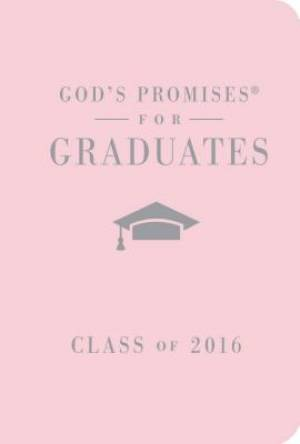 God's Promises for Graduates: Class of 2016 - Pink