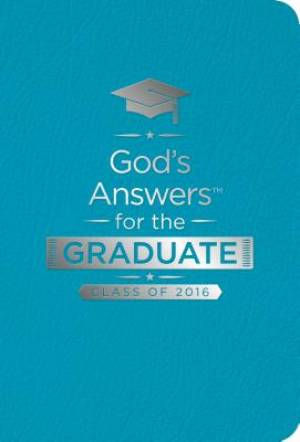God's Answers for the Graduate: Class of 2016 - Teal