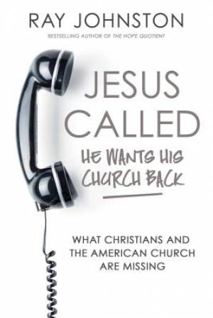 Jesus Called He Wants His Church Back