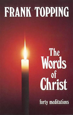 The Words of Christ: Forty Meditations