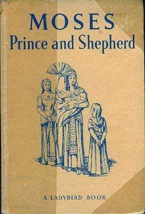 Moses, Prince and Shepherd