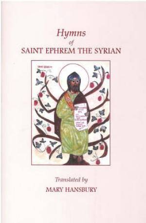 Hymns Of St Ephrem The Syrian