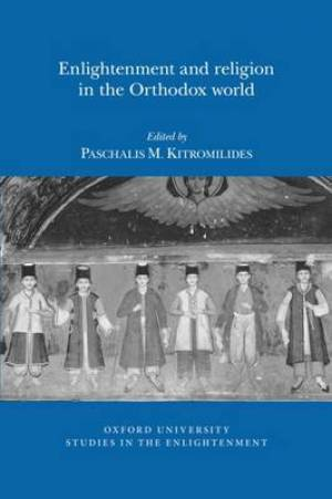 Enlightenment and Religion in the Orthodox World