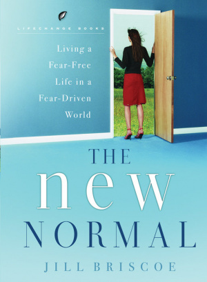 The New Normal-Living a Fear-Free Life in a Fear-Driven World