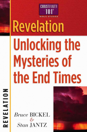 Revelation: Unlocking the Mysteries of the End Times: Christianity 101 Bible Studies