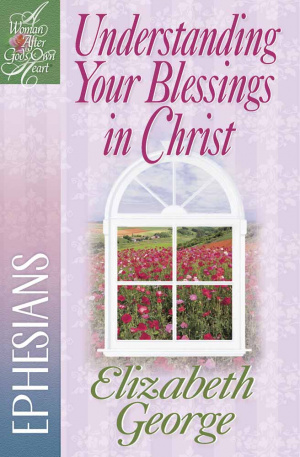 Understanding Your Blessings in Christ : Ephesians