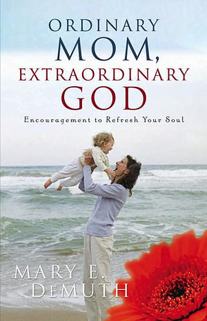 Ordinary Mom, Extraordinary God