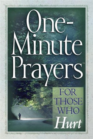 One-minute Prayers For Those Who Hurt