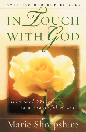 In Touch with God: How God Speaks To A Prayerful Heart
