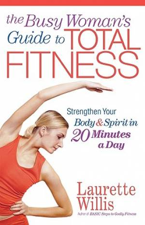 Busy Womans Guide To Total Fitness Pb