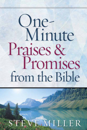 One Minute Praises And Promises From The