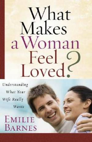 What Makes A Woman Feel Loved Pb