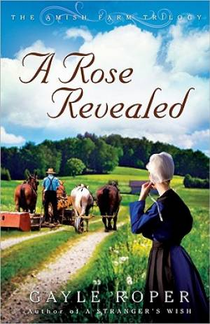 Rose Revealed Amish Farm Trilogy Pb