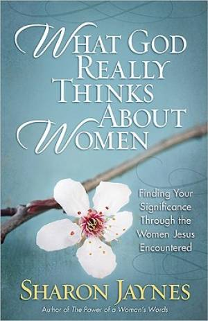 What God Really Thinks About Women Pb