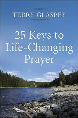 25 Keys To Life Changing Prayer Pb