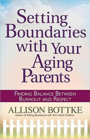Setting Boundaries With Your Aging Paren