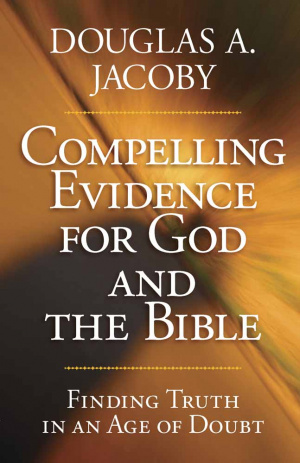 Compelling Evidence For God And The Bibl