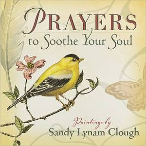 Prayers To Soothe Your Soul Hb