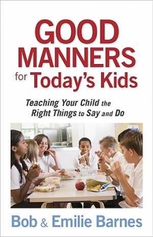 Good Manners For Todays Kids Pb
