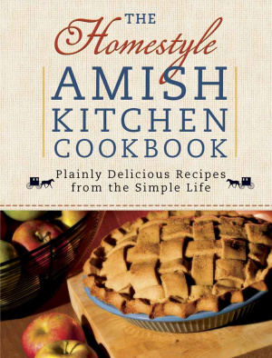 Homestyle Amish Kitchen Cookbook The