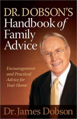 Dr. Dobson's Handbook of Family Advice