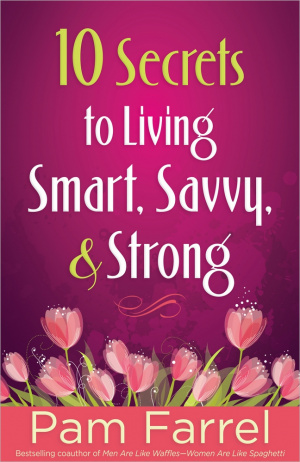10 Secrets To Living Smart Savvy And Str