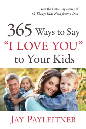 365 Ways To Say I Love You To Your Ki Pb