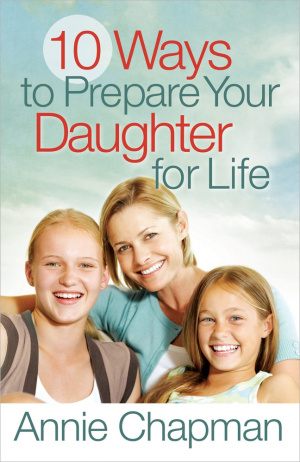 10 Ways To Prepare Your Daughter For Lif