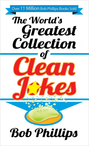 The World's Greatest Collection Of Clean Joke
