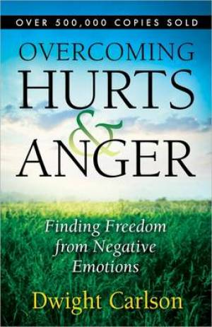 Overcoming Hurts And Anger