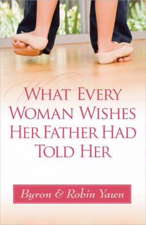 What Every Woman Wishes Her Father Had T